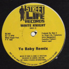 White Knight - Yo Baby (Remix) - Street Life Records - SL103