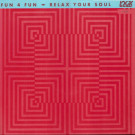 Fun 4 Fun - Relax Your Soul - Logic Records - 613 307