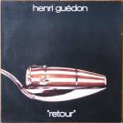 Henri Guédon - Retour - Le Chant Du Monde - LDX 74767