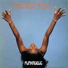 Funkadelic - Free Your Mind And Your Ass Will Follow - Westbound Records - SEW 012, Westbound Records - SEWA 012