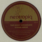 Two Right Wrongans - System Error - Neotropiq - NtQ001