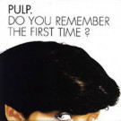 Pulp - Do You Remember The First Time? - Island Records - 12IS 574, Island Records - 858481-1, Island Records - 858 481-1