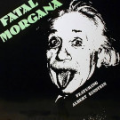 Fatal Morgana Featuring Albert Einstein - I Believe - Antler-Subway - AS 5010, Antler-Subway - AS.5010