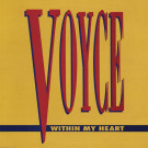Voyce - Within My Heart - ATCO Records - 0-96319