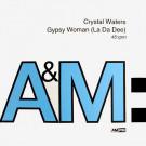 Crystal Waters - Gypsy Woman (La Da Dee) - A&M PM - AMY 772, A&M PM - 390 772-1, A&M Records - AMY 772, A&M Records - 390 772-1