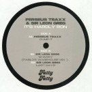 Perseus Traxx & Sir Leon Greg - It's Hardly Ron - Fatty Fatty Phonographics - FFP 014