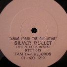 Silver Bullet - Bring Forth The Guillotine (The N. Cook Remix) - Tam Tam Records - RTTT 013