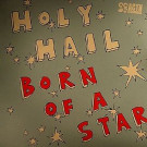 Holy Hail - Born Of A Star - Adventures Close To Home - acth001