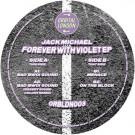 Jack Michael - Forever With Violet EP - Orbital London - ORBLDN003