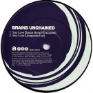 Brains Unchained - Your Love - BBE - BBE 12 004