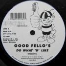 Goodfellos - Do What 'U' Like - Effective Records - EFFS 018