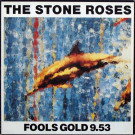 The Stone Roses - Fools Gold 9.53 - Silvertone Records - ORE T 13