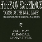 Hyper On Experience - Lords Of The Null Lines (The Complete & Bootlegged Foul Play Remixes EP) - Kniteforce Records - KF99R