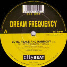 Dream Frequency - Love, Peace And Harmony (Remix) - City Beat - CBX 1256