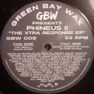 Phineus II - The Xtra Response EP - Green Bay Wax - GBW 009