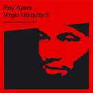 Roy Ayers - Virgin Ubiquity II (Unreleased Recordings 1976-1981) - BBE - BBE537ALP