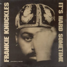 Frankie Knuckles Featuring Shelton Becton - It's Hard Sometime - Virgin America - KNUCK 52