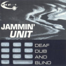 Jammin' Unit - Deaf, Dub And Blind - Blue Planet Recordings - PLAN 4 CD