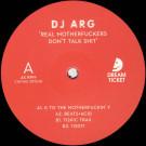 DJ Arg - Real Motherfuckers Don't Talk Shit - Dream Ticket - DT006