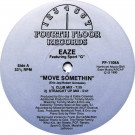 """Eaze Featuring Sport """"G"""" - Move Somethin' - Fourth Floor Records - FF-1108"""