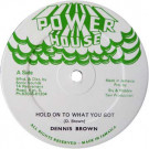 Dennis Brown / Sly & Robbie - Hold On To What You Got - Power House - PHO 4