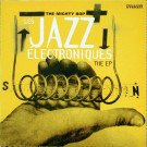 The Mighty Bop - Les Jazz Electroniques EP - Yellow Productions - YP 003 M