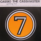 Cassio The Cassmaster - Getting Hot - Seven Records (UK) - SEVE 02T