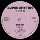 Type-303 - Sysi Ep - Super Rhythm Trax - SRTX030