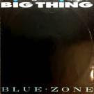 Blue Zone - Big Thing - Arista - RHTR 115