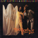 Clint Eastwood And General Saint - Two Bad D.J. - Greensleeves Records - GREL 24