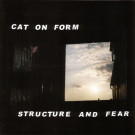 Cat On Form - Structure And Fear - Southern Records - 28105-2