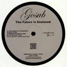 Gosub - The Future Is Enslaved - Isophlux - ISO-102EP