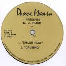 DJ Rush - Childs Play - Dance Mania - DM 042