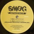 DLX - Matter Of Fact EP - Smog Records - SMOG003