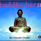 Claude Challe - Buddha-Bar II - Chall'OMusic - 3060852, Wagram Music - 3060852, Pschent - 3060852