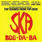 Skatalites, The - Ska Boo-Da-Ba : Ska Down Jamaica Way (Volume One) - Top Deck Records - 5046 65477-1, Warner Strategic Marketing United Kingdom - 5046 65477-1