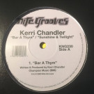 Kerri Chandler - Bar A Thym / Sunshine & Twilight - Nite Grooves - KNG 230