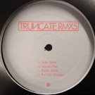 Truncate - Remixed Part 5 - Truncate - TRUNCATERMX5