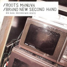 Roots Manuva - Brand New Second Hand - Big Dada Recordings - bd010