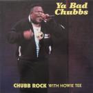 Chubb Rock With Howie Tee - Ya Bad Chubbs - Select Records - FMS 62336