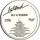 Sly & Robbie - Rebel - Island Records - DMD 1490