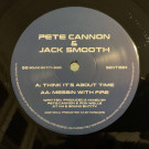 Pete Cannon & Jack Smooth - Think It's About Time / Messin' With Fire - Sound Entity Records - SENT1224