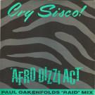 Cry Sisco! - Afro Dizzi Act (Paul Oakenfold's Raid Mix) - Escape Records - AWOLTX 1, Escape Records - AWOLTX-1