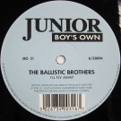 Ballistic Brothers - I'll Fly Away - Junior Boy's Own - JBO 31