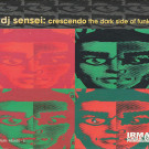 DJ Sensei - Crescendo: The Dark Side Of Funk - Irma - IRMA 485420-2