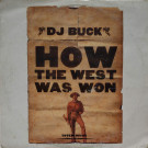 DJ Buck - How The West Was Won - Totem Music - TOT 001