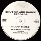 The Ragga Twins Featuring Richie Davies - Good Times - Shut Up And Dance Records - SUAD 36
