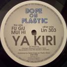 Ya Kiri - Lin 303 - Dope On Plastic - DOP 9402