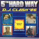 Various - 5 The Hard Way D.J. Clash '86 - Live And Love - LALP 005