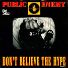 Public Enemy - Don't Believe The Hype - Def Jam Recordings - 652833 7, CBS - 652833 7